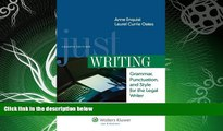 complete  Just Writing, Grammar, Punctuation, and Style for the Legal Writer, Fourth Edition