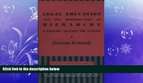 different   Legal Education and the Reproduction of Hierarchy: A Polemic Against the System