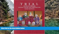 Big Deals  Trial: Advocacy Before Judges, Jurors, and Arbitrators  Full Read Most Wanted