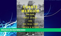 FAVORITE BOOK  Coyote Warrior: One Man, Three Tribes, and the Trial That Forged a Nation