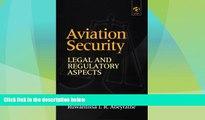 Big Deals  Aviation Security: Legal and Regulatory Aspects  Best Seller Books Best Seller