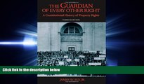 FAVORITE BOOK  The Guardian of Every Other Right: A Constitutional History of Property Rights