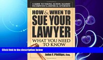behold  How   When to Sue Your Lawyer: What You Need to Know