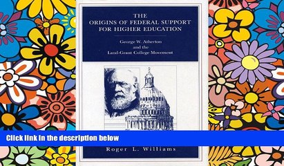 Must Have  The Origins of Federal Support for Higher Education: George W. Atherton and the