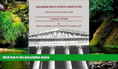 READ FULL  Higher Education Services: For Students with LD or ADD, A Legal Guide - 1999  Premium