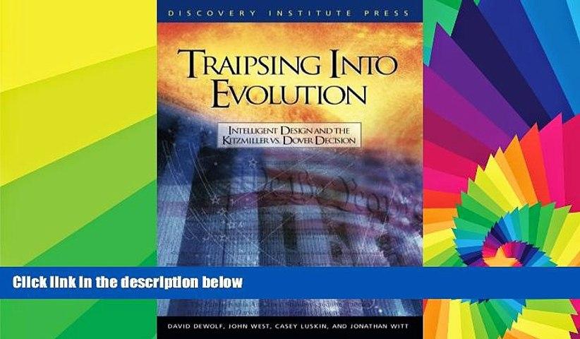 Must Have  Traipsing Into Evolution: Intelligent Design and the Kitzmiller v. Dover Decision