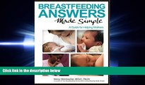 FAVORITE BOOK  Breastfeeding Answers Made Simple: A Guide for Helping Mothers