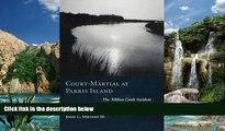 Big Deals  Court-Martial at Parris Island: The Ribbon Creek Incident  Full Ebooks Best Seller