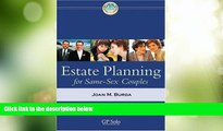 Big Deals  Estate Planning for Same-Sex Couples  Full Read Most Wanted