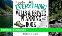 READ NOW  The Everything Wills And Estate Planning Book: Professional Advice to Safeguard Your