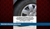 READ book  A Crash Course In Car Crashes: How to Handle Your Own Automobile Accident Claim