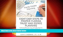 Big Deals  Eight Easy Steps to Proper Florida Trust and Estate Planning  Full Read Most Wanted