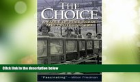 Big Deals  The Choice: A Fable of Free Trade and Protection (3rd Edition)  Full Read Most Wanted