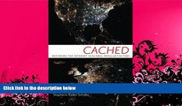 FULL ONLINE  Cached: Decoding the Internet in Global Popular Culture (Critical Cultural