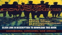 [PDF] Toxic Coworkers: How to Deal with Dysfunctional People on the Job Popular Online