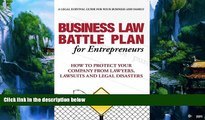 Big Deals  Business Law Battle Plan for Entrepreneurs: Protect Your Company from Lawyers, Lawsuits
