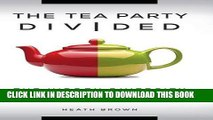 [PDF] The Tea Party Divided: The Hidden Diversity of a Maturing Movement Popular Online