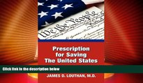 Big Deals  Prescription for Saving the United States the Great Republic  Full Read Best Seller