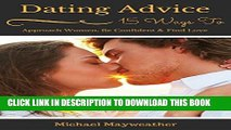 [PDF] Dating Advice: 15 Ways to Approach Women, Be Confident   Find Love (Dating Tips, Dating