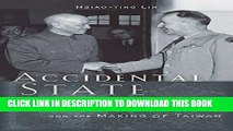 [PDF] Accidental State: Chiang Kai-shek, the United States, and the Making of Taiwan Popular
