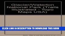[Free Read] Trails Illustrated Glacier, Waterton Lakes National Parks: Montana, Usa/Alberta,