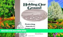 Deals in Books  Holding Our Ground: Protecting America s Farms And Farmland  Premium Ebooks Full
