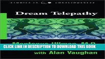 [DOWNLOAD] PDF Dream Telepathy: Experiments in Nocturnal Extrasensory Perception (Studies in