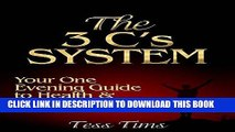 [Read] Ebook The 3 C s System: Your One Evening Guide to Health and Wealth Creation New Version