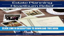 Estate Planning Heartburn Relief - Answers to Gut Grinding Estate Planning Questions