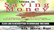 [Free Read] Ideas in Saving Money: A Collection of Ideas to Save Money, Get Out of Debt, and