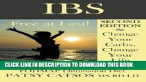 [Read] Ebook IBS: Free at Last! Change Your Carbs, Change Your Life with the FODMAP Elimination