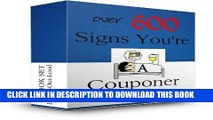 [Free Read] Over 600 Signs You re A Couponer  (BOX SET OF 3 BOOKS) COUPONING BOOK Full Online