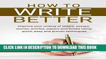 Ebook How to Write Better: Improve your writing of letters, essays, stories, articles, papers and