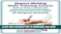 Ebook Report Writing Skills Training Course - How to Write a Report and Executive Summary, and