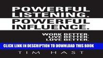 Best Seller Powerful Listening. Powerful Influence. Work Better. Live Better. Love Better: by