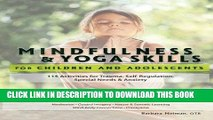 Read Now Mindfulness   Yoga Skills for Children and Adolescents: 115 Activities for Trauma,