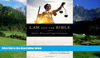 Big Deals  Law and the Bible: Justice, Mercy and Legal Institutions  Best Seller Books Most Wanted