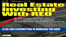 [New] Ebook Real Estate Investing with REO: A Mogul s Guide to Successful Investment in Real