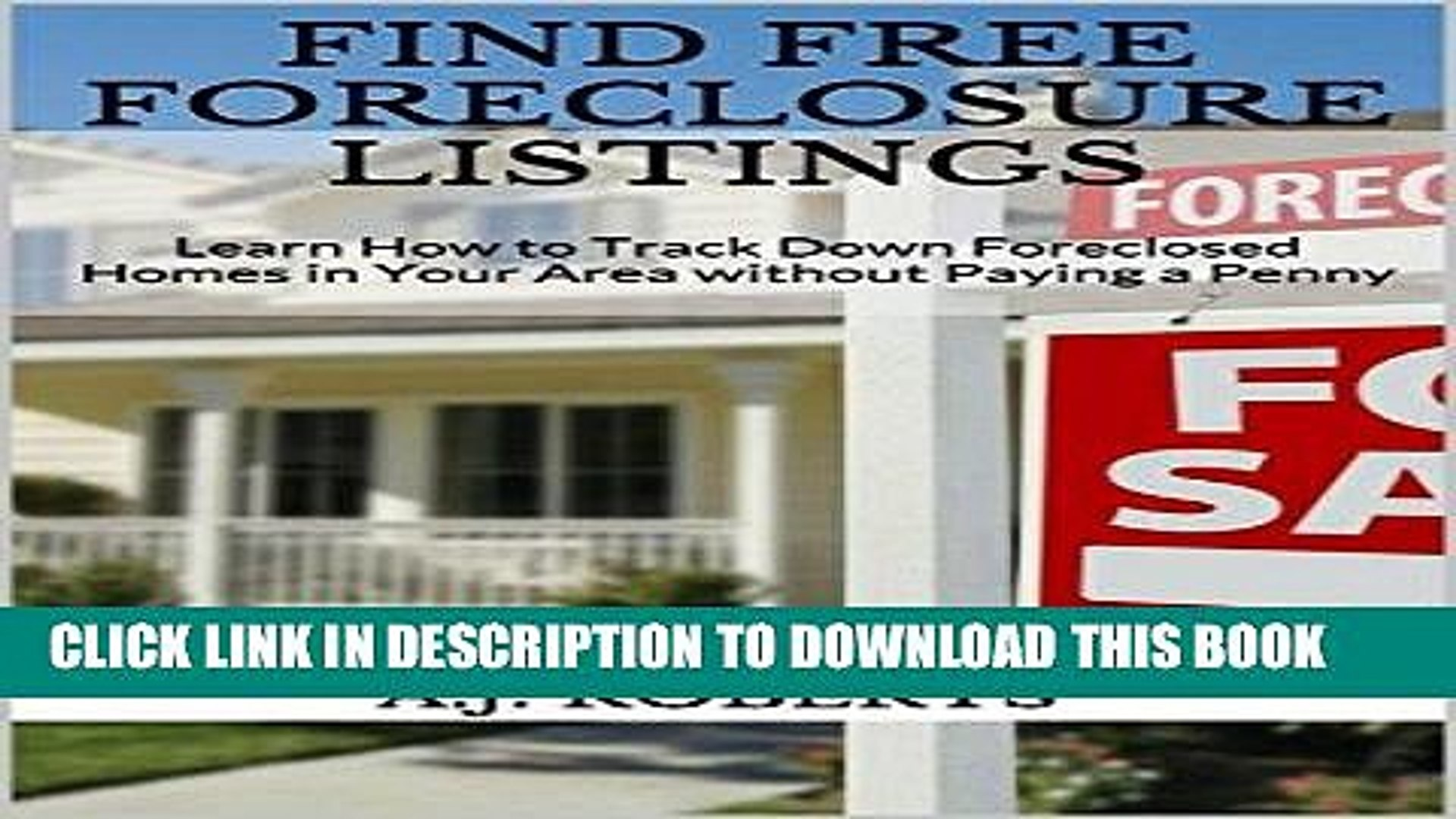 [New] PDF FIND FREE FORECLOSURE LISTINGS: Learn How to Track Down  Foreclosed Homes in Your Area