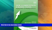 Must Have PDF  New Competition Jurisdictions: Shaping Policies and Building Institutions (ASCOLA