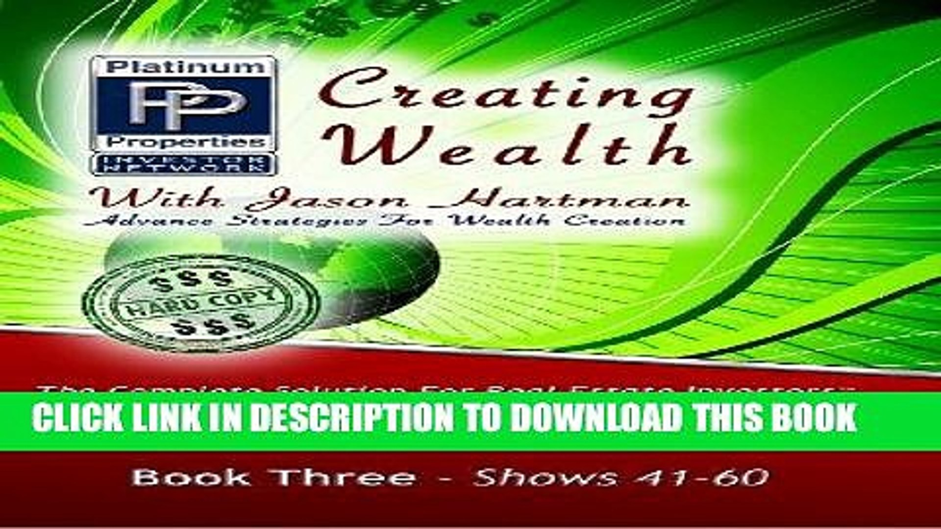 [New] Ebook Creating Wealth With Jason Hartman Book Three Shows 41 - 60 Free Online