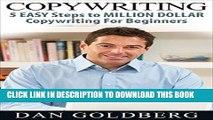 Ebook Copywriting: 5 Easy Steps to Million Dollar Copywriting For Beginners (Copywriting,