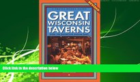 Popular Book Great Wisconsin Taverns: Over 100 Distinctive Badger Bars (Trails Books Guide)