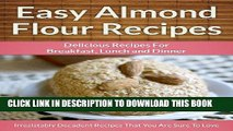 [Free Read] Easy Almond Flour Recipes - A Decadent Gluten-Free, Low-Carb Alternative To Wheat (The