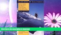 READ  Glaciers of California: Modern Glaciers, Ice Age Glaciers, the Origin of Yosemite Valley,