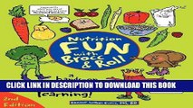 Read Now Nutrition Fun with Brocc   Roll, 2nd edition: A hands-on activity guide filled with