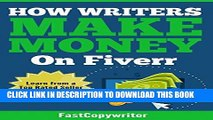 [Read] PDF How Writers Make Money on Fiverr: True Stories from a Top Rated Seller New Reales