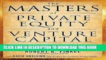 [PDF] The Masters of Private Equity and Venture Capital: Management Lessons from the Pioneers of