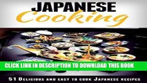 [Free Read] Japanese Cooking: Japanese Cooking Made Simple: 51 Delicious   Easy to Cook Japanese