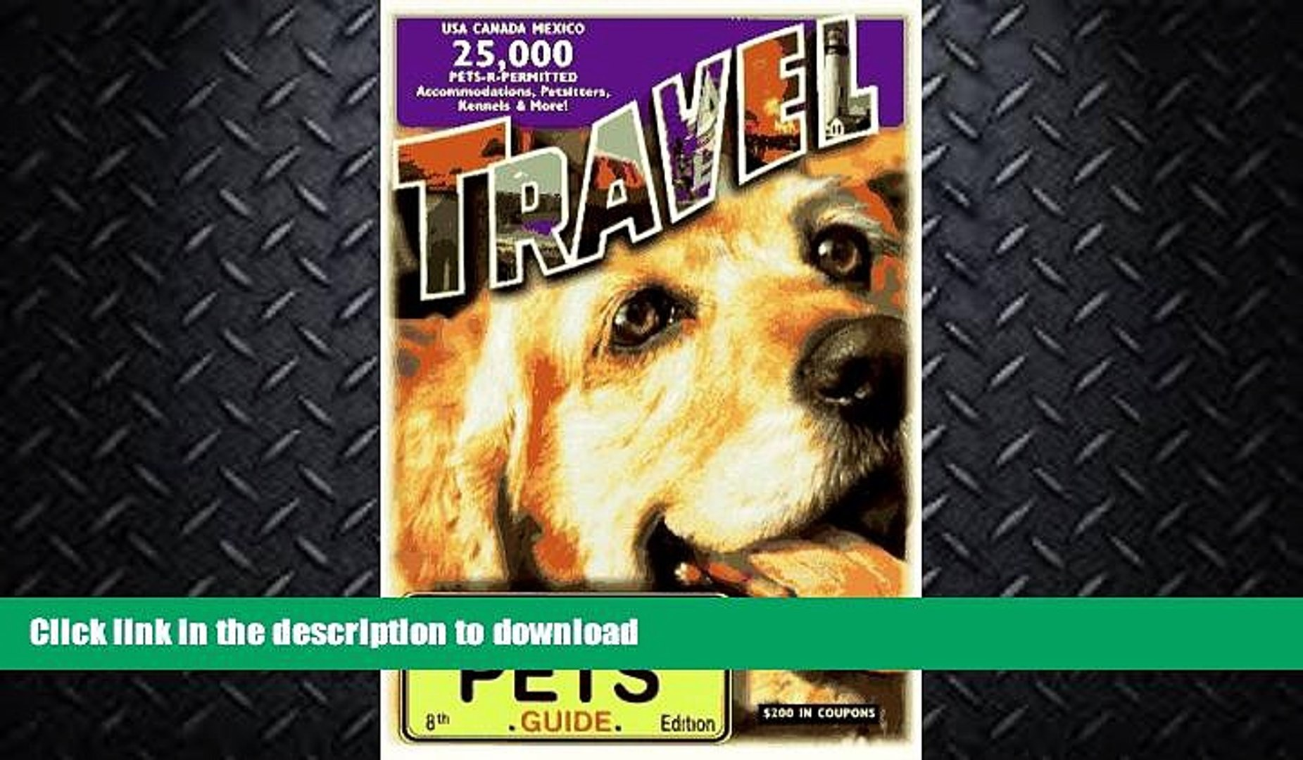 READ BOOK  Travel with or Without Pets: 25,000 Pets-R-Permitted Accomodations, Petsitters,